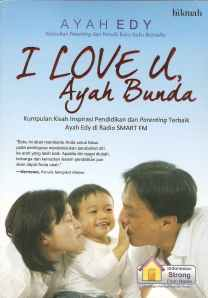 I Love You, Ayah Bunda