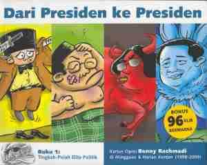 Dari Presiden ke Presiden: Tingkah-Polah Elite Politik
