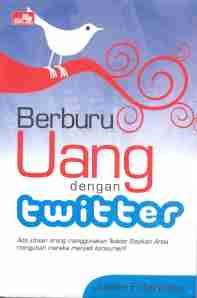 Berburu Uang Dengan Twitter