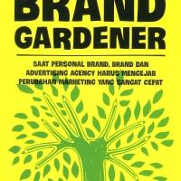 Berpikir Kreatif Dengan Menjadi Seorang Brand Gardener