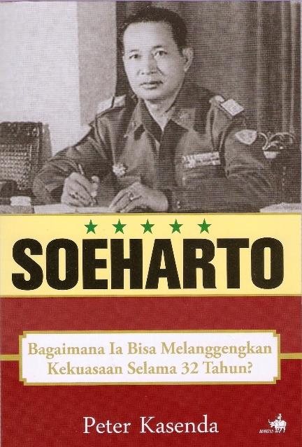 Soeharto: Bagaimana Ia Bisa Melanggengkan Kekuasaan Selama 32 Tahun?