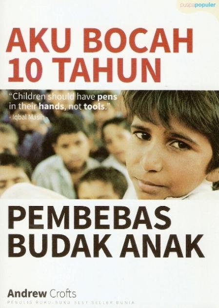 Aku Bocah 10 tahun Pembebas Budak Anak