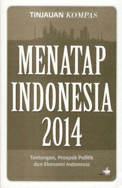 Tinjauan Kompas, Menatap Indonesia 2014
