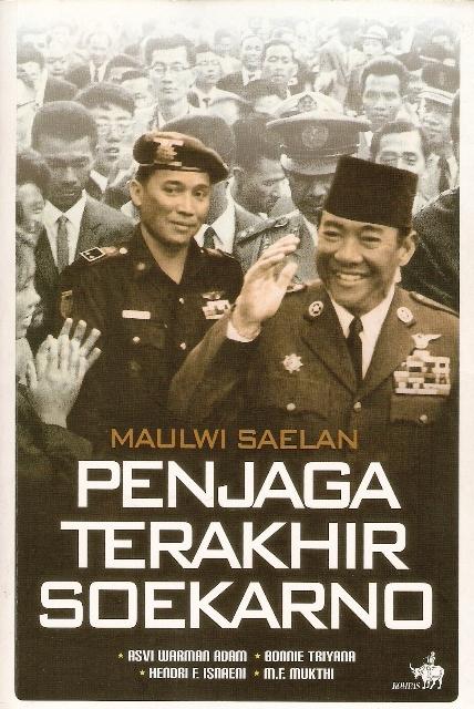 Maulwi Saelan, Penjaga Terakhir Soekarno